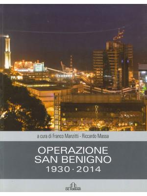 Operazione San Benigno 1930-2014
