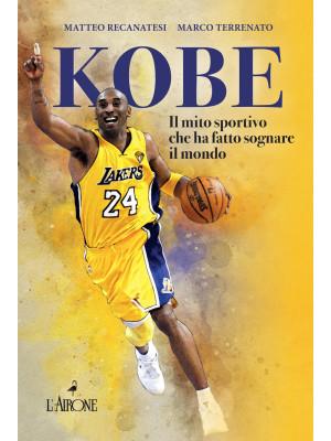 Kobe. Il mito sportivo che ha fatto sognare il mondo