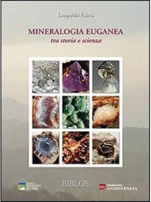 Mineralogia euganea tra storia e scienza