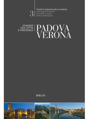 Padova, Verona. Viaggio tra città e province