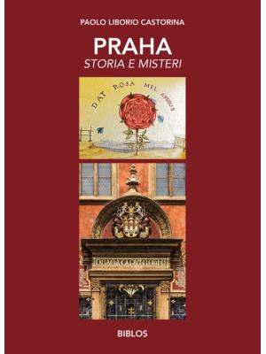 Praha. Storia e misteri. Ediz. integrale