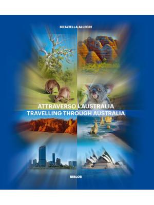 Attraverso l'Australia. Ediz. italiana e inglese