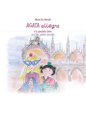 Agata Allegra e la gondola d'oro-Agata Allegra and the golden gondola. Vol. 5