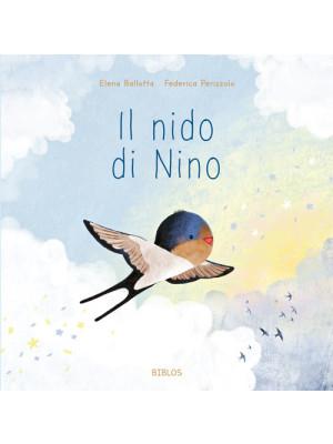 Il nido di Nino. Ediz. a colori