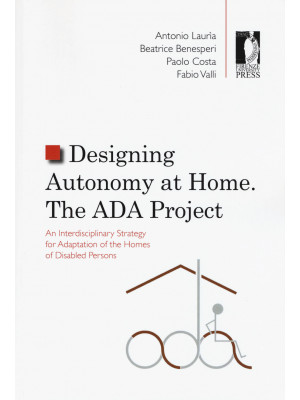 Designing autonomy at home. The ADA project. An interdisciplinary strategy for adaptation of the homes of disabled persons