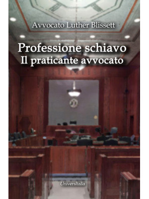 Professione schiavo. Il praticante avvocato