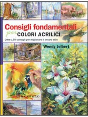 Consigli fondamentali per colori acrilici