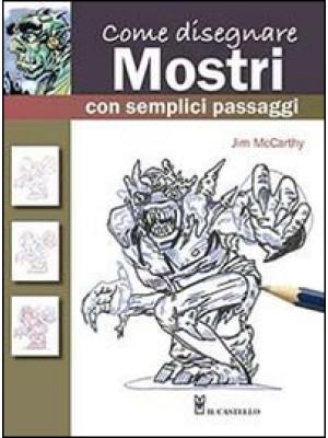 Come disegnare mostri con semplici passaggi. Ediz. illustrata