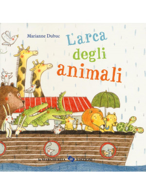 L'arca degli animali. Ediz. illustrata