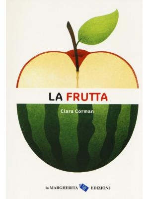 La frutta. Ediz. a colori