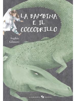 La bambina e il coccodrillo. Ediz. a colori