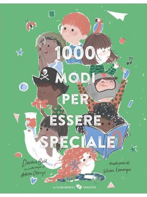 1000 modi per essere speciale. Ediz. a colori