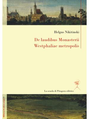 De laudibus Monasterii Westphaliae metropolis