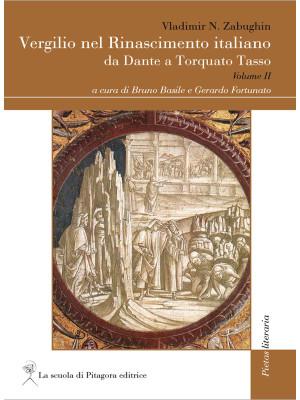 Vergilio nel Rinascimento italiano. Da Dante a Torquato Tasso. Vol. 2