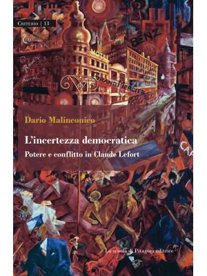 L'incertezza democratica. Potere e conflitto in Claude Lefort