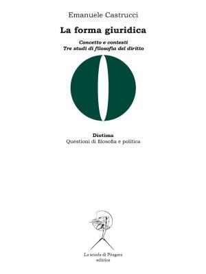 La forma giuridica. Concetto e contesti. Tre studi di filosofia del diritto
