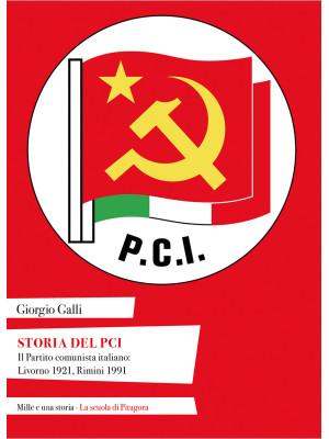 Storia del PCI. Il Partito comunista italiano: Livorno 1921, Rimini 1991