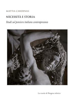 Necessità e storia. Studi sul pensiero italiano contemporaneo