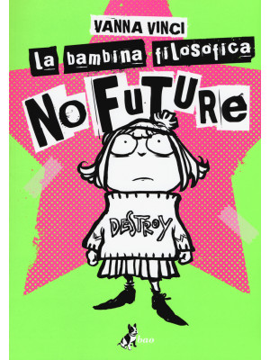 La bambina filosofica. No future