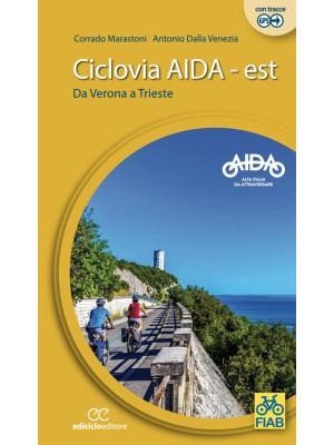 Ciclovia Aida Est. Da Verona a Trieste. Ediz. a spirale