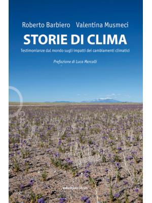 Storie di clima. Testimonianze dal mondo sugli impatti dei cambiamenti climatici