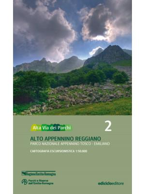 Alta via dei parchi 1:50.000. Nuova ediz.. Vol. 2: Alto Appennino reggiano. Parco nazionale Appennino tosco-emiliano