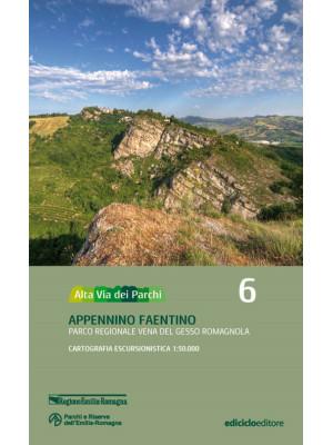 Alta via dei parchi 1:50.000. Nuova ediz.. Vol. 6: Appennino faentino. Parco regionale Vena del Gesso Romagnola