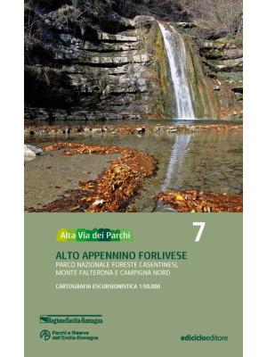 Alta via dei parchi 1:50.000. Nuova ediz.. Vol. 7: Alto Appennino forlivese. Parco nazionale Foreste Casentinesi, monte Falterona e Campigna nord