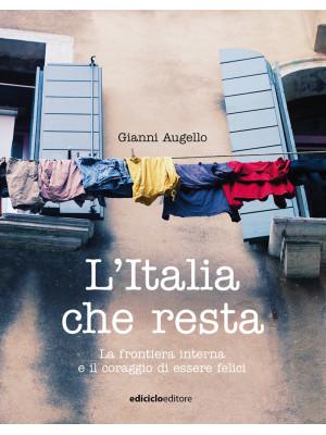 L'Italia che resta. La frontiera interna e il coraggio di essere felici