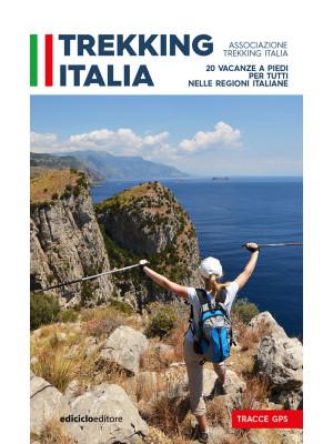 Trekking Italia. 20 vacanze a piedi per tutti nelle religioni italiane