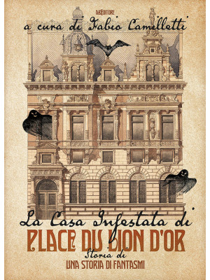 La casa infestata di Place du Lion d'Or. Storia di una storia di fantasmi