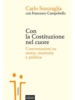Con la Costituzione nel cuore. Conversazioni su storia, memoria e politica