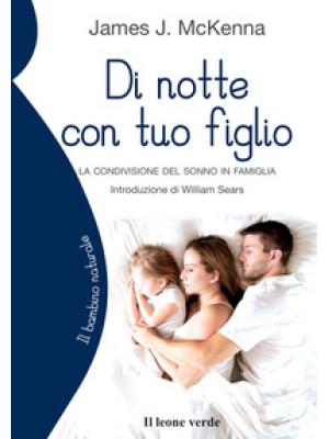 Di notte con tuo figlio. La condivisione del sonno in famiglia