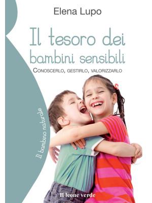 Il tesoro dei bambini sensibili. Conoscerlo, gestirlo, valorizzarlo
