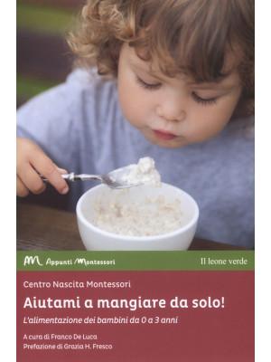 Aiutami a mangiare da solo! L'alimentazione dei bambini da 0 a 3 anni