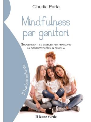 Mindfulness per genitori. Suggerimenti ed esercizi per praticare la consapevolezza in famiglia