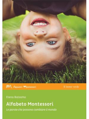 Alfabeto Montessori. Le parole che possono cambiare il mondo