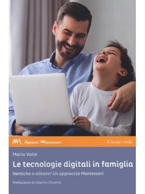 Le tecnologie digitali in famiglia. Nemiche o alleate? Un approccio Montessori