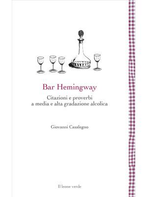 Bar Hemingway. Citazioni e proverbi a media e alta gradazione alcolica