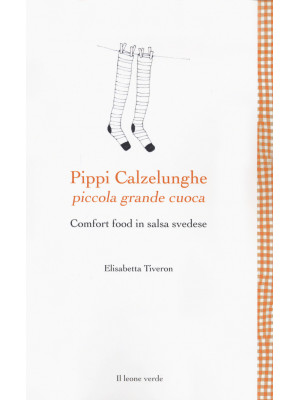Pippi Calzelunghe, piccola grande cuoca. Comfort food in salsa svedese