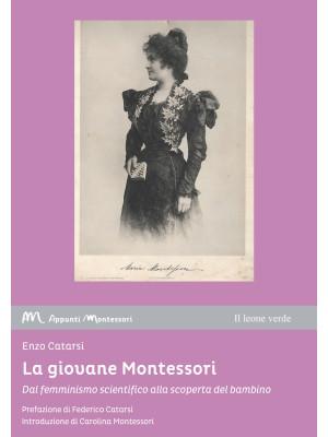 La giovane Montessori. Dal femminismo scientifico alla scoperta del bambino