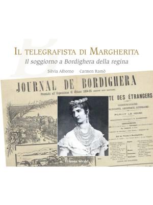 Il telegrafista di Margherita. Il soggiorno a Bordighera della regina