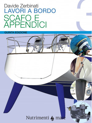 Lavori a bordo. Vol. 3: Scafo e appendici