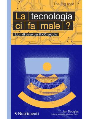 La tecnologia ci fa male?