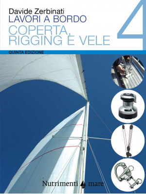 Lavori a bordo. Vol. 4: Coperta, rigging e vele