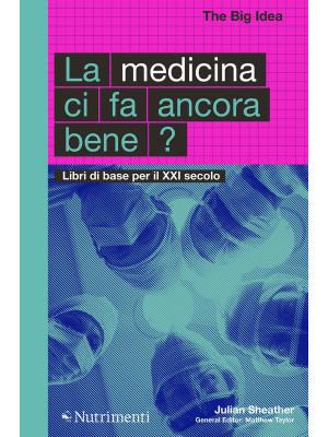 La medicina ci fa ancora bene? Libri di base per il XXI secolo