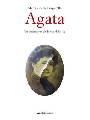 Agata. Un'emigrazione da Torino al Brasile