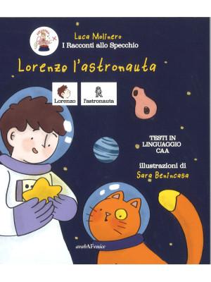 Lorenzo l'astronauta in CAA. Con CD-Audio