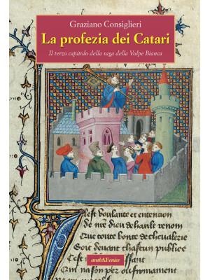 La profezia dei Càtari. Il terzo capitolo della saga della Volpe Bianca
