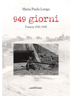 949 giorni. Francia 1943-1945